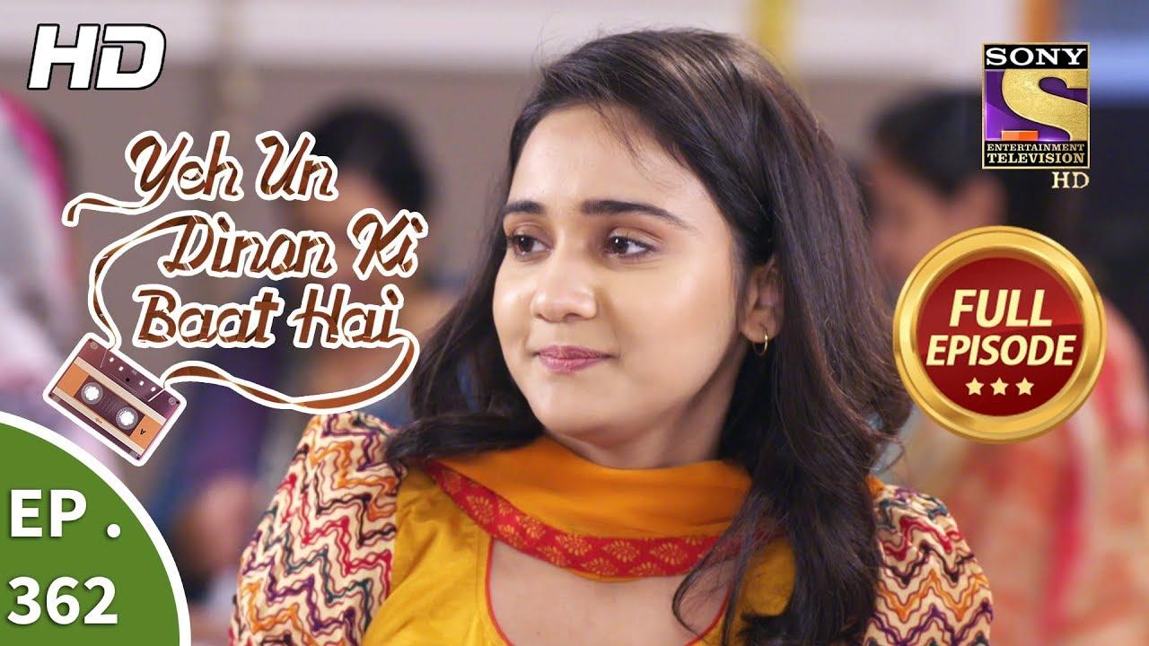 Download Yeh Un Dinon Ki Baat Hai - Ep 362 - Full Episode - 8th February, 2019