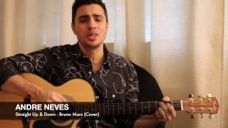 ANDRE NEVES - Straight Up & Down - BRUNO MARS (COVER)