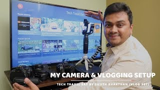 My Camera & Vlogging Setup - Travel Vlogger from India, Vlog 387