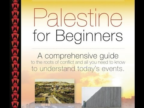 PALESTINE FOR BEGINNERS, PART ONE: ROOTS OF CONFLICT