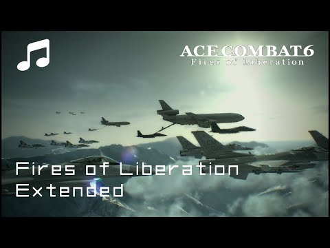 """""""FIRES OF LIBERATION"""" (Extended) - Ace Combat 6 OST"""