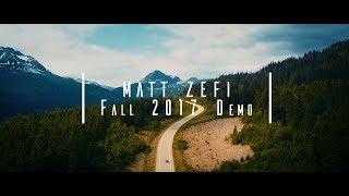 DEMO REEL 2017  - Matthew Zefi (Cinematography & Editing)