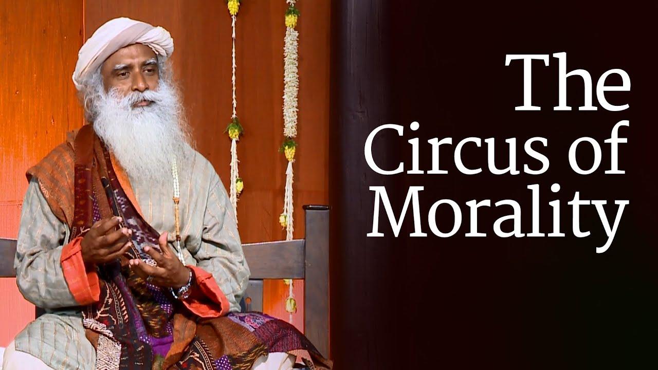 Download The Circus of Morality   Sadhguru