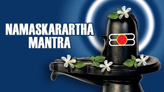 Namaskarartha Mantra | Lord Shiva | Devotional