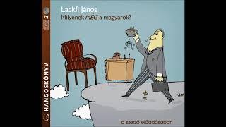 Lackfi János: Milyenek MÉG a magyarok? - a szerző előadásában