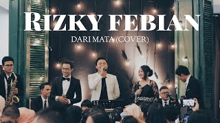 Download lagu Rizky Febian - Dari Mata (Cover) feat Cikallia Music - Wedding music bandung