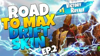 Road To Max Drift Skin: THE BOYS ARE BACK IN TOWN! | EP.2 | Fortnite Battle Royale