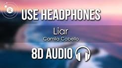 Camila Cabello - Liar (8D AUDIO)