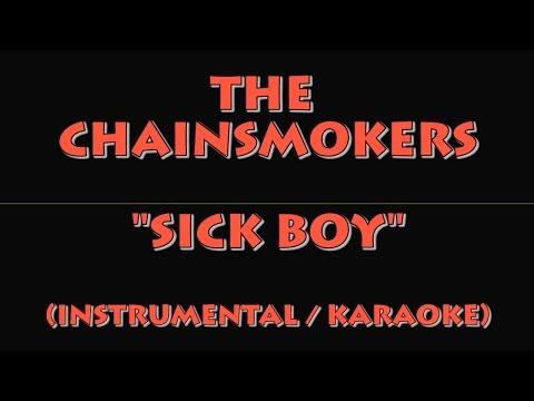 THE CHAINSMOKERS - SICK BOY (INSTRUMENTAL / KARAOKE VERSION)