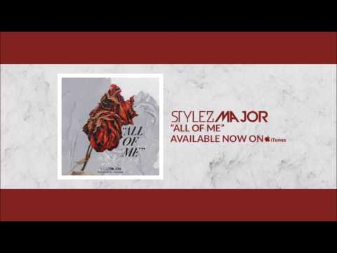 🔥🎶💔Stylez Major- All Of Me [ Audio] [ break up songs] (love songs 2018) + Lyrics