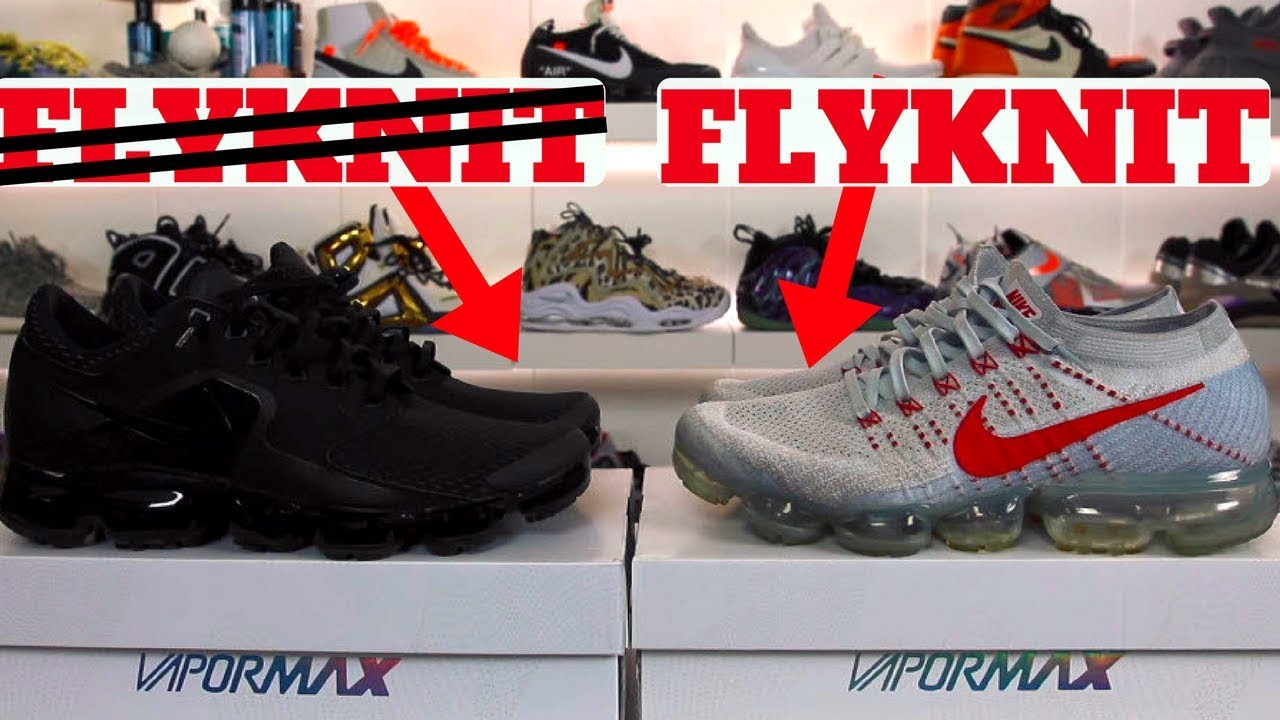 pretty nice 16fb0 54cdd WHAT IS THE DIFFERENCE  NIKE AIR VAPORMAX vs. OG FLYKNIT COMPARISON REVIEW