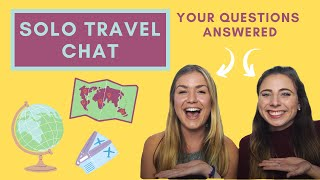 The Big Solo Travel Chat - Loneliness, group tours, safety, feeling nervous and our top tips!