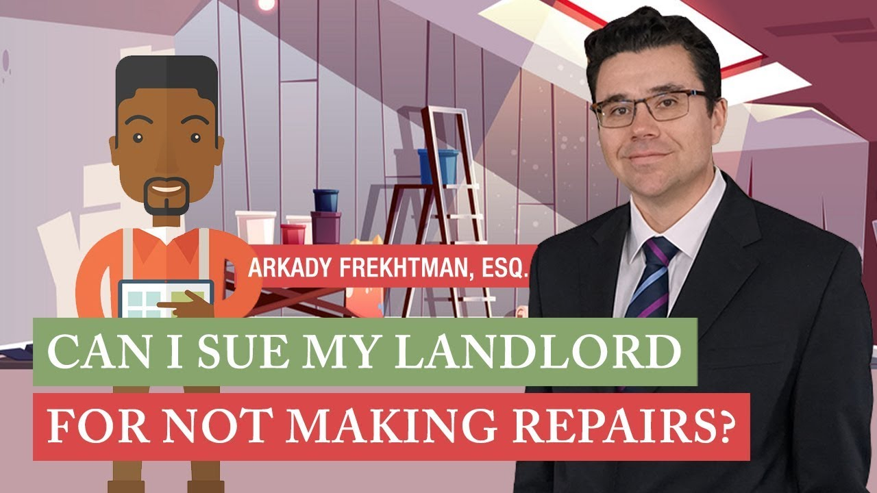 Can I Sue My Landlord For Not Making Repairs ?