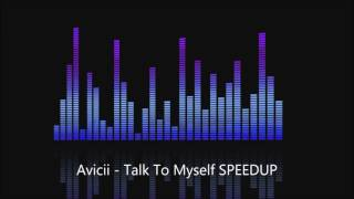 Avicii - Talk To Myself SPEEDUP / NIGHTCORE