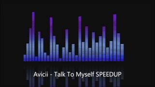 Avicii - Talk To Myself SPEEDUP / NIGHTCORE