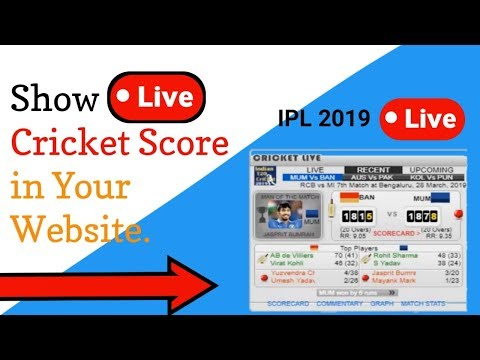 Show Live Cricket Scores In Your Website | Add IPL 2019 Score Free On Your Website