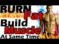 Can I Burn Fat and Build Muscle at the Same Time? How do you Gain Muscle and Lose Fat simultaneously
