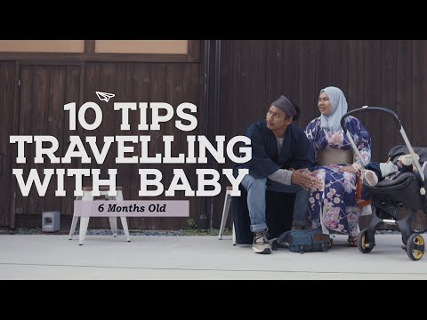 10 Tips Travelling With Baby (6 Months Old)