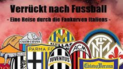 Verrückt nach Fussball - Eine Reise durch die Fankurven Italiens - Fussball Dokumentation
