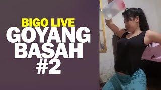 Bigo Live Goyang Basah #2
