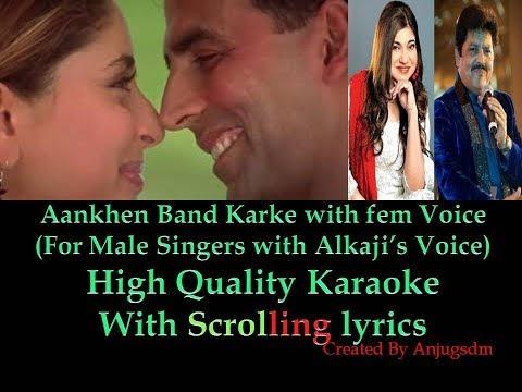 Aankhen Band Karke With Alka Yagnik's Voice for Male Singers Karaoke with Scrolling lyrics