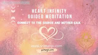 Heart Infinity Guided Meditation to open the 5th Dimension Chakras.