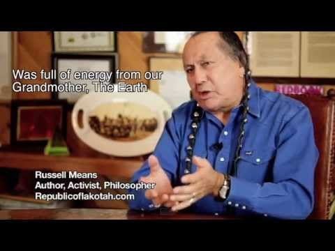 "Russell Means~ Oglala Lakota, ""Americans are The New Indians,"" Indians give energy to our Earth"