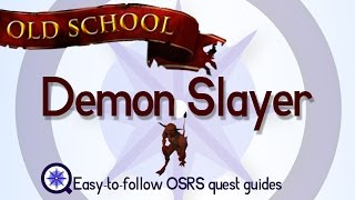 Demon Slayer - OSRS 2007 - Easy Old School Runescape Quest Guide