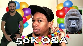 Questions Subscribers Have For Some Black Guy (50K Q&A)