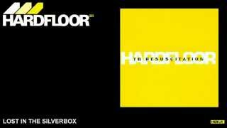 Hardfloor - Lost In The Silverbox