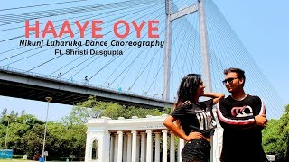 Haaye Oye Duet Dance Choreography | Nikunj Luharuka | Shristi Dasgupta |