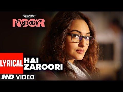 Hai Zaroori Lyrical Video Song   NOOR   Sonakshi Sinha   Prakriti Kakar    Amaal Mallik   T-Series
