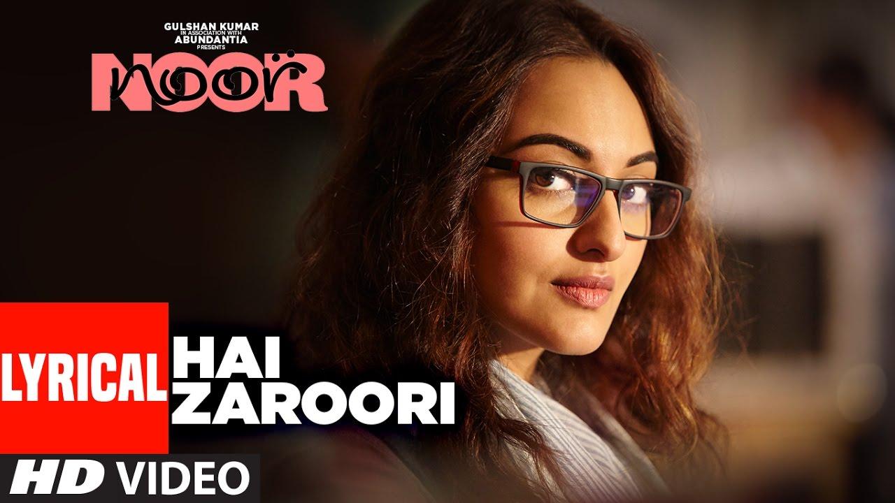 Download Hai Zaroori Lyrical Video Song | NOOR | Sonakshi Sinha | Prakriti Kakar | Amaal Mallik | T-Series
