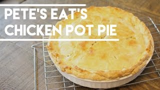 Chicken Pot Pie - Pete's Eat's