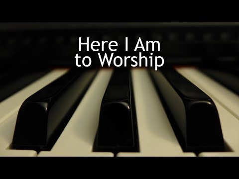 Here I Am to Worship - piano instrumental cover with lyrics