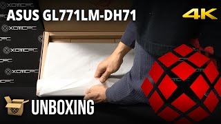 ASUS GL771LM-DH71 Unboxing by XOTIC PC