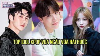 TOP IDOL KPOP VỪA NGẦU VỪA HÀI HƯỚC (EXO, BTS, IKON, BLACKPINK, GOT7, NCT, EXID, TWICE,...)