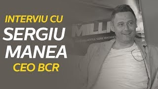 &quotMersul pe propriile picioare nu e un lux&quot - interviu cu Sergiu Manea CEO BCR
