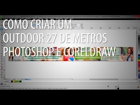 Como criar um outdoor 27 metros - Photoshop e CorelDRAW