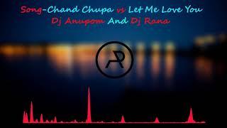 Chand Chupa vs Let Me Love You (DJ Joel & DJ Shadow Dubai Mashup)