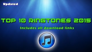 [Updated] Top 10 Ringtones | *All Download Links Included*