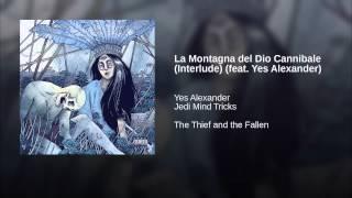 La Montagna del Dio Cannibale (Interlude) (feat. Yes Alexander)