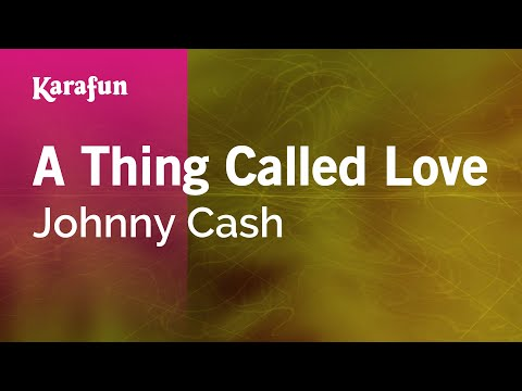 Karaoke A Thing Called Love - Johnny Cash *