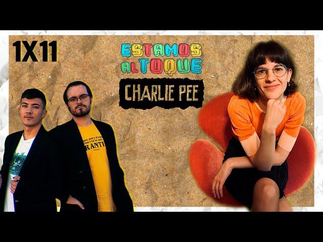 ESTAMOS AL TOQUE | 1x11 | Con Charlie Pee