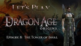 Let's Play Dragon Age Origins, Episode 8: The Tower of Ishal