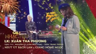 LK: Xuân Tha Phương - NSƯT Út Bạch Lan, Giang Hồng Ngọc | Gala Nhạc Việt | Nhạc xuân hay mới nhất