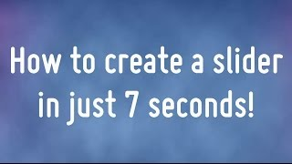 How to create a slider in 7 seconds thumbnail