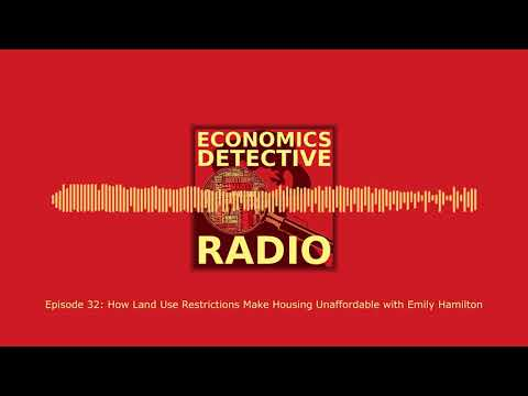 How Land Use Restrictions Make Housing Unaffordable with Emily Hamilton