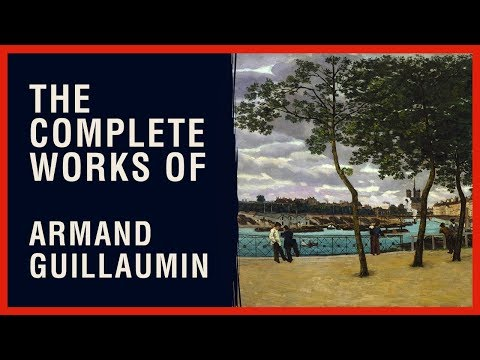 The Complete Works of Armand Guillaumin
