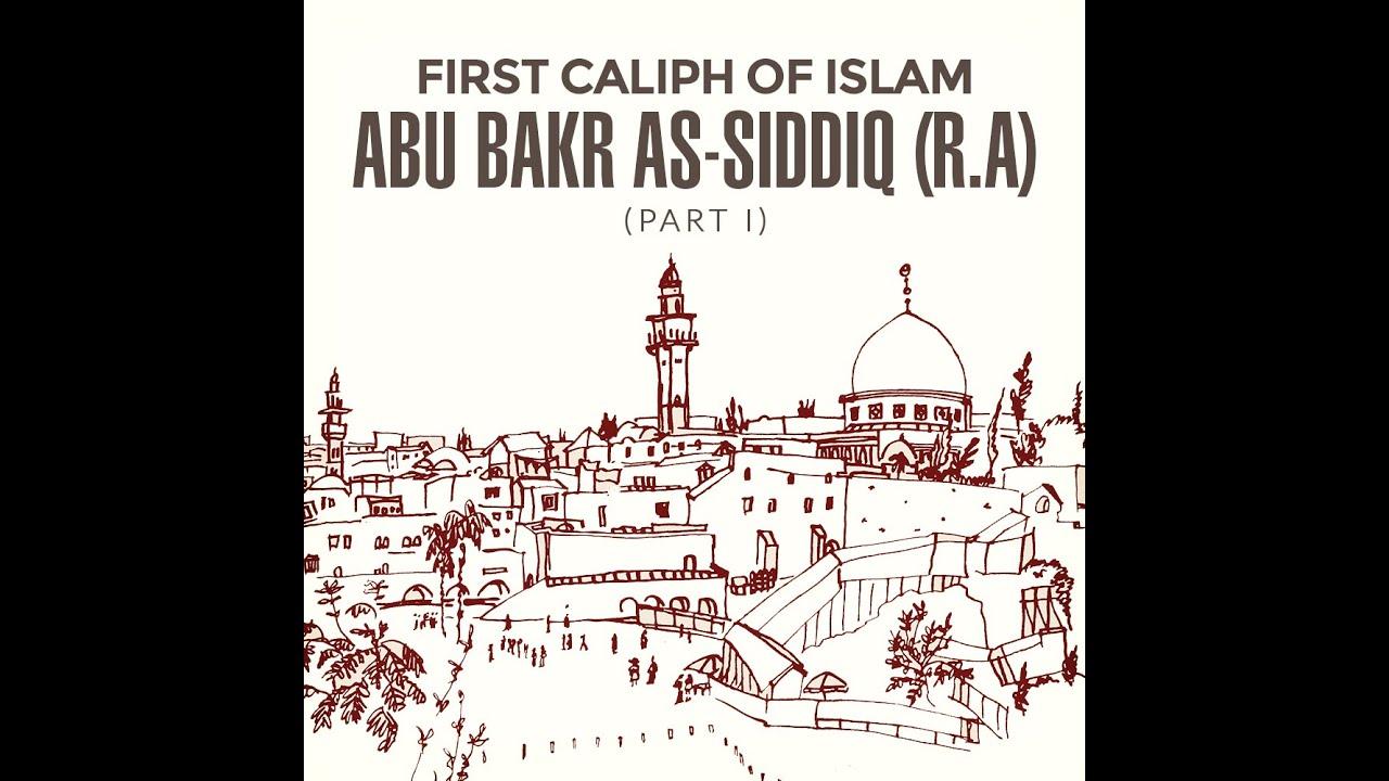 First caliph of Islam Abu Bakr As-Saddiq (R A)